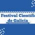 II Festival Científico de Galicia